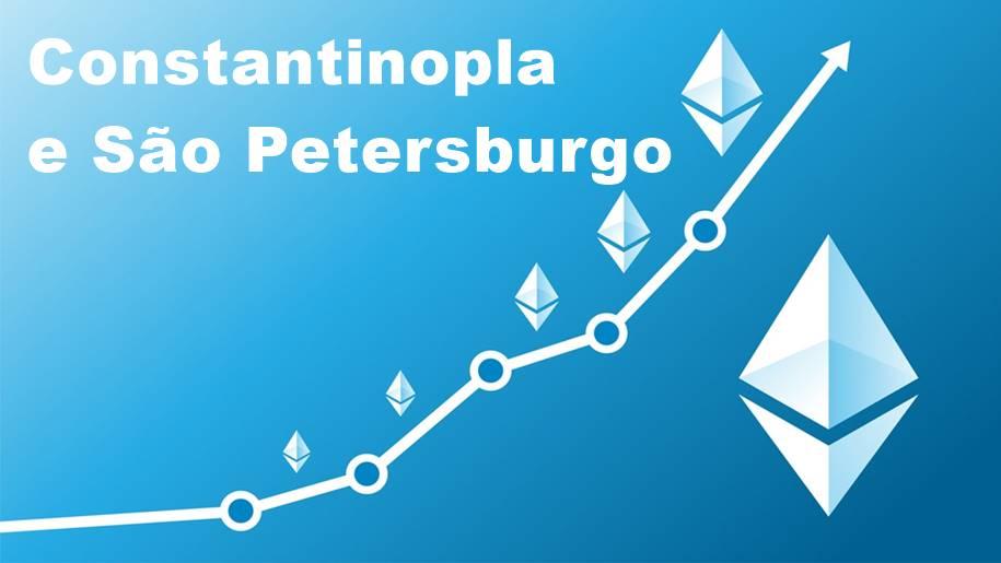 Atualizações da Ethereum - Constantinopla e São Petersburgo