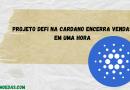 Projeto DeFi na Cardano encerra vendas em uma hora